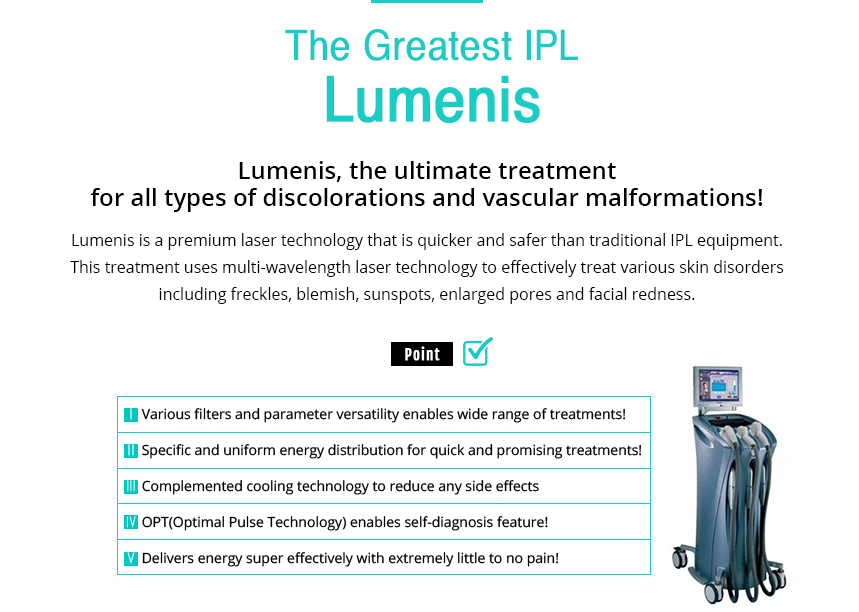 The Greatest IPL Lumenis 				/Lumenis, the ultimate treatment for all types of discolorations and vascular malformations!